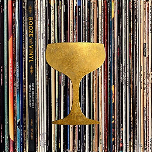 Vinyl & Booze: A Spirited Guide to Great Music and Mixed Drinks